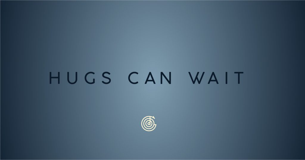 Hugs Can Wait